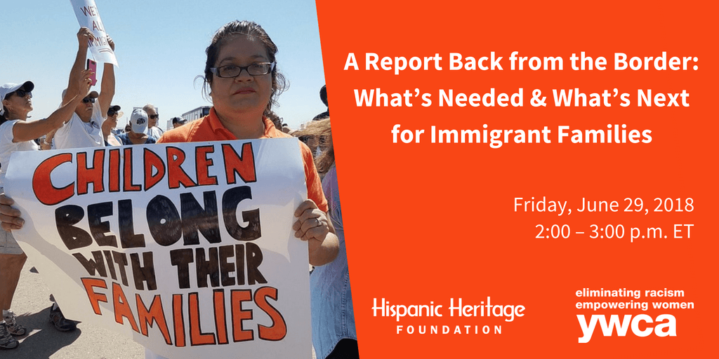 A Report Back from the Border: What's Needed and What's Next for Immigrant Families